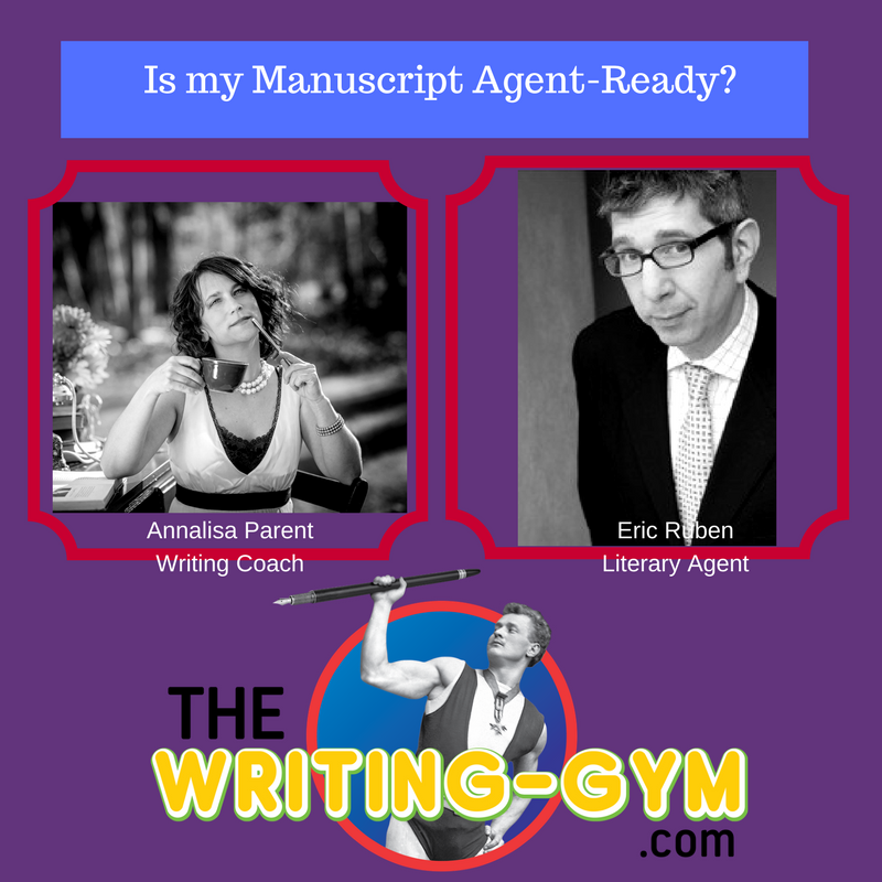 Is my Manuscript Agent-Ready? with Literary Agent Eric Ruben and Writing Coach Annalisa Parent