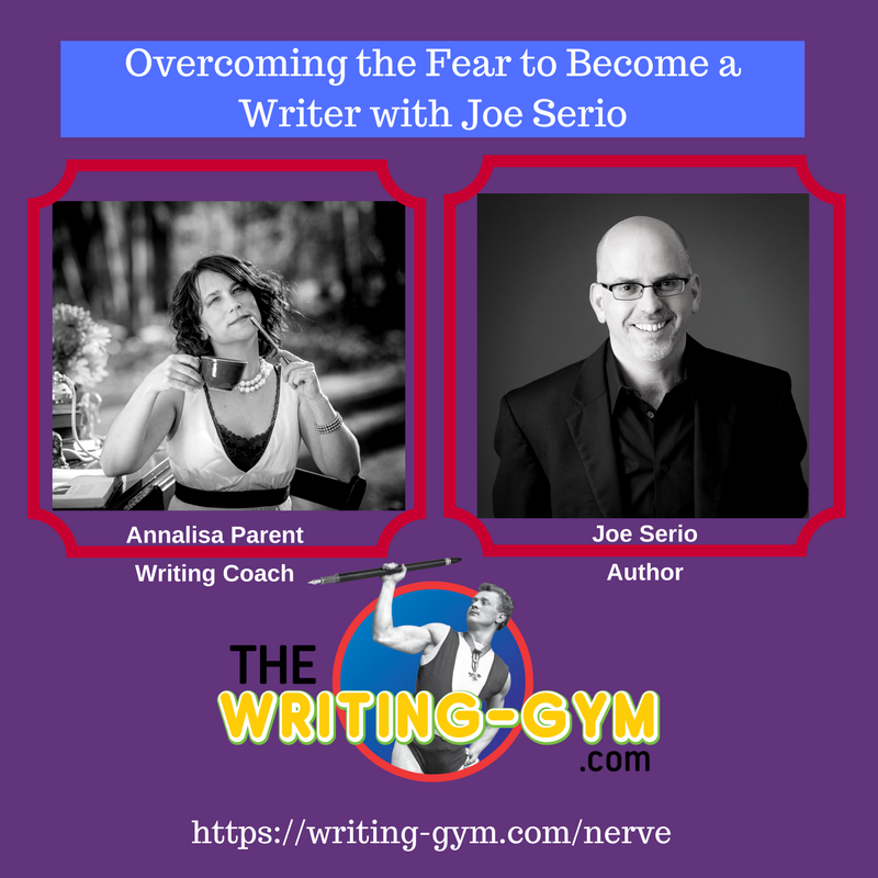 Overcoming the Fear to Become a Writer with Joe Serio