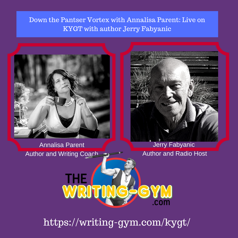 Down the Pantser Vortex with Annalisa Parent: Live on KYGT with author Jerry Fabyanic