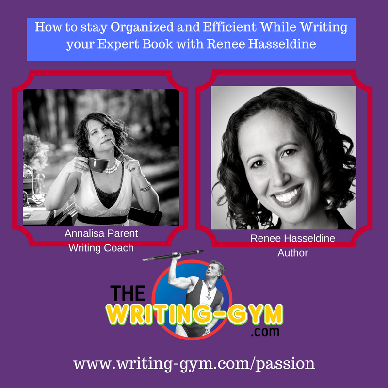 How to stay Organized and Efficient While Writing your Expert Book with Renee Hasseldine